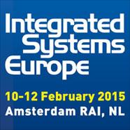 Integrated Systems Europe 10-12 Fedruary 2015 Amsterdam RAI, NL